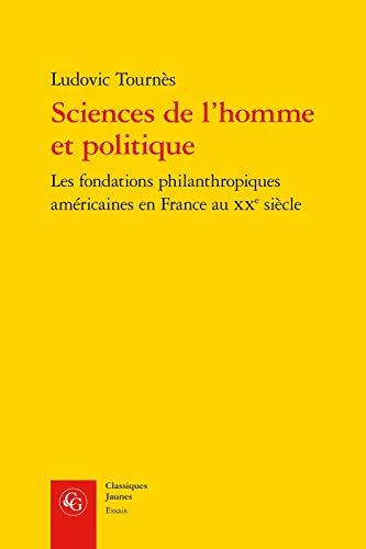 9782812406171: Sciences de l'homme et politique : Les fondations philanthropiques américaines en France au XXe sièc