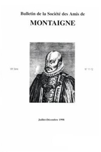 Bulletin de la societe des amis de montaigne. VIII, 1998-2, n 11-12