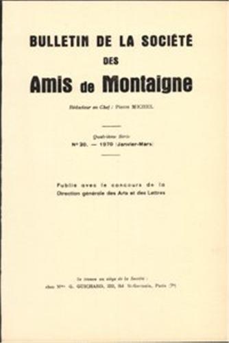 Bulletin de la Societe des Amis de Montaigne. IV, 1970-1, N 20