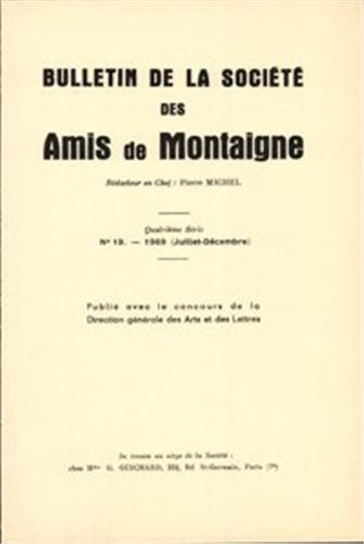 Bulletin de la societe des amis de montaigne. IV, 1969-3, n 19: Soci�t� des amis de Montaigne