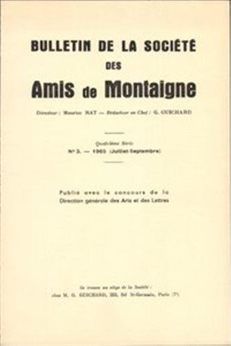 Bulletin de la societe des amis de montaigne. IV, 1965-3, n 3: Société des amis de Montaigne