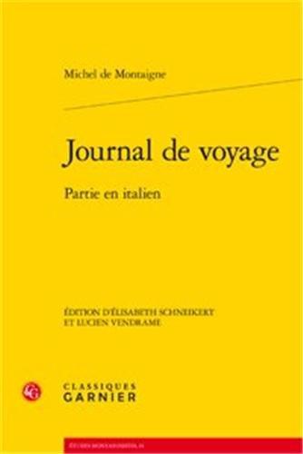 Journal de voyage : Partie en italien: M.E. De Montaigne