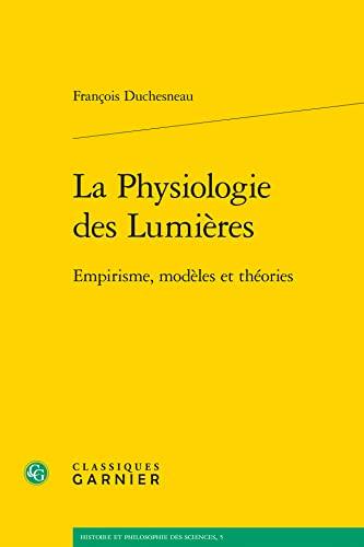 La physiologie des lumières : Empirisme, modèles ...