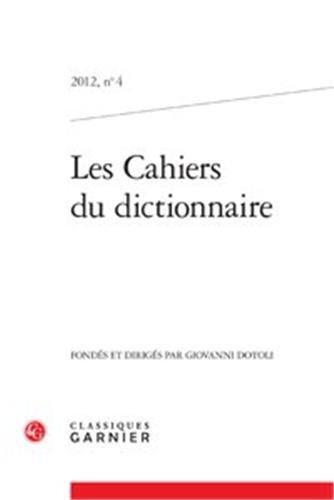 Les cahiers du dictionnaire : 2012, n°4