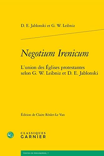 Negotium irenicum: Classiques Garnier