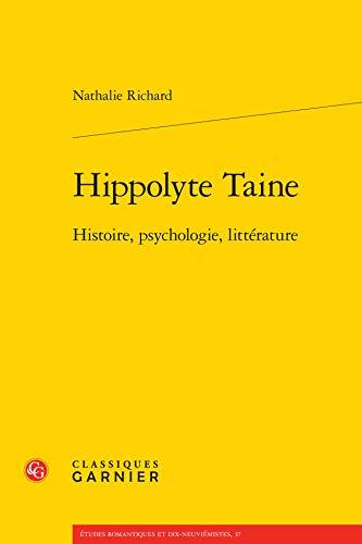 9782812408618: Hippolyte taine - histoire, psychologie, litterature
