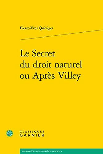 9782812408731: Le secret du droit naturel ou après Villey