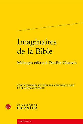 Imaginaires de la Bible : Mélanges offerts à Daniele Chauvin