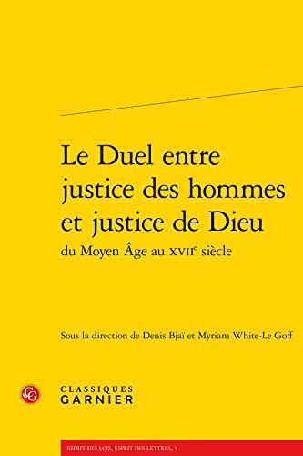 9782812408878: Duel entre justice des hommes et de dieu du moyen age au XVIIe siecle