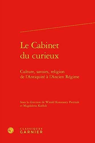 Le cabinet du curieux: Classiques Garnier