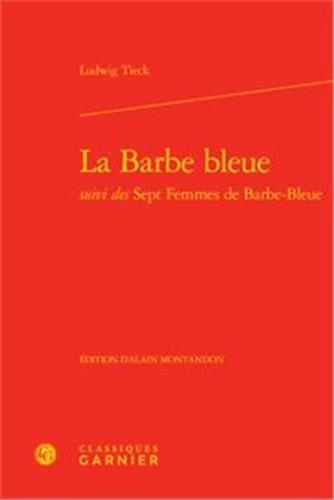 La barbe bleue suivi des sept femmes de barbe-bleue: Ludwig TieckLudwig Tieck