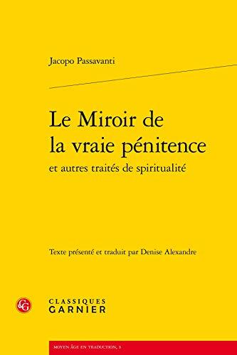 Le Miroir de la Vraie Penitence et Autres Traites de Spiritualité Édition ...