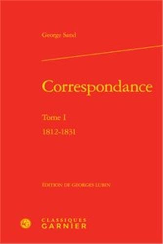 Correspondance. Tome I- 1812-1831