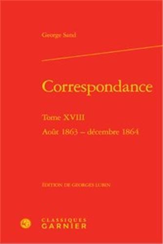 Correspondance. Tome XVIII - août 1863 - décembre 1864