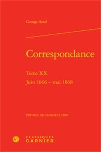 Correspondance. Tome XX - juin 1866 - mai 1868