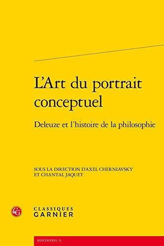 L' art du portrait conceptuel - deleuze et l'histoire de la philosophie