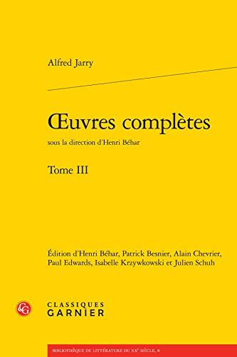 Oeuvres complètes t.3: Alfred Jarry