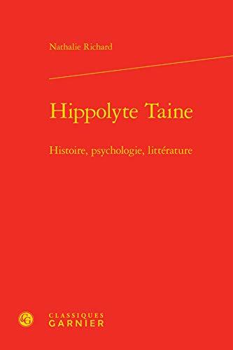 9782812411038: Hippolyte taine histoire psychologie litterature