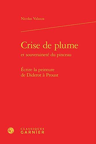 Crise de plume et souveraineté du pinceau : Écrire la ...