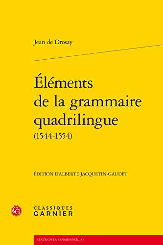 9782812411441: Eléments de la grammaire quadrilingue (1544-1554)