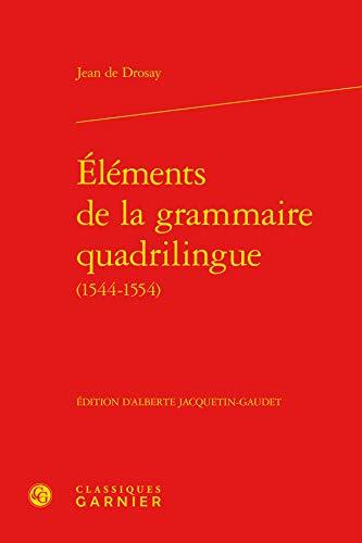 9782812411458: Eléments de la grammaire quadrilingue (1544-1554)