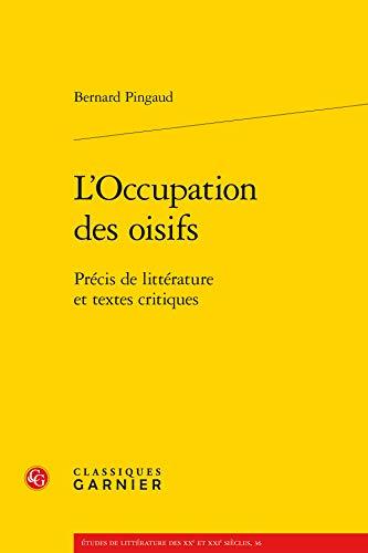 9782812411595: L'Occupation des oisifs : Précis de littérature et textes critiques