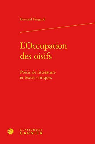 9782812411601: L'occupation des oisifs : Précis de littérature et textes critiques