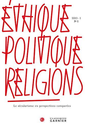 Ethique politique religions: Classiques Garnier