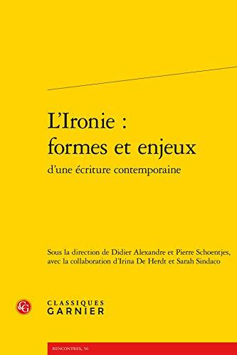 9782812412042: L'ironie : formes et enjeux d'une écriture contemporaine