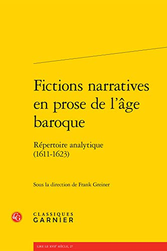 Fictions narratives en prose de l'âge baroque : Répertoire analytique (1611-1623)