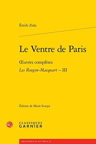 LE VENTRE DE PARIS - OEUVRES COMPLETES: ZOLA EMILE