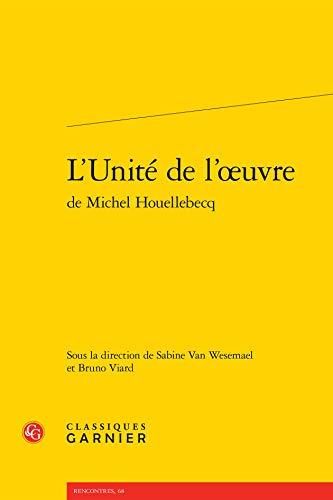 9782812414220: L'Unit� de l'oeuvre de Michel Houellebecq