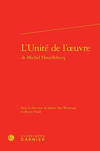 9782812414237: L'Unité de l'oeuvre de Michel Houellebecq