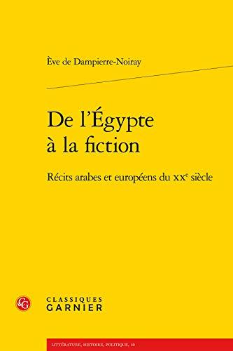 De l'Egypte a la fiction: Eve De Dampierre Noiray