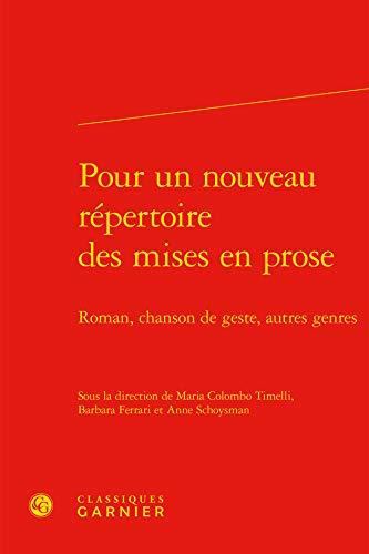 Pour Nouveau Repertoire Mises en Prose - Roman Chanson Geste Autres Genres