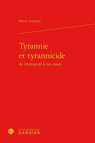 9782812417344: Tyrannie et tyrannicide de l'Antiquité à nos jours