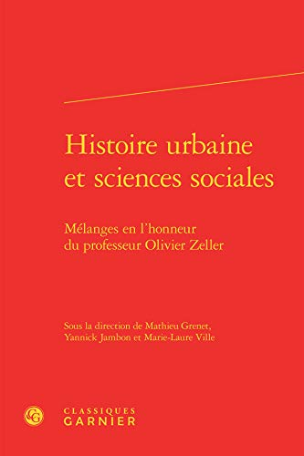 Histoire urbaine et sciences sociales: Classiques Garnier