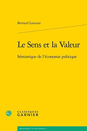 Le sens et la valeur: Bernard Lamizet
