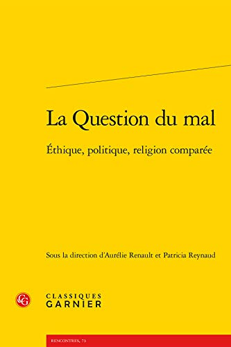 9782812417702: La Question du mal - Éthique, politique, religion comparée