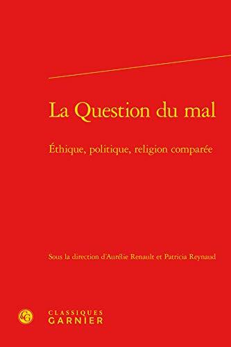 9782812417719: La question du mal : Ethique, politique, religion comparée