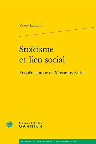 9782812417825: Sto�cisme et lien social : Enqu�te autour de Musonius Rufus
