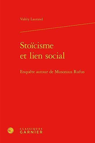 9782812417832: Stoïcisme et lien social : Enquête autour de Musonius Rufus