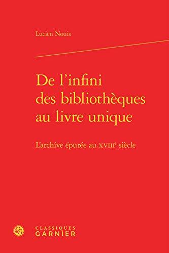 De l'infini des bibliothèques au livre unique: Lucien Nouis