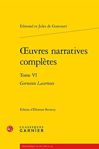 9782812420726: Oeuvres narratives completes. tome VI - germinie lacerteux (Bibliothèque du XIXe siècle)