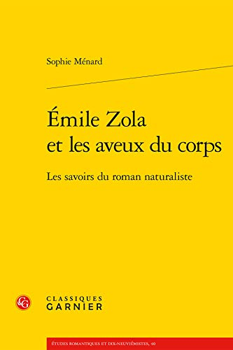 Emile Zola et les aveux du corps: Sophie Menard