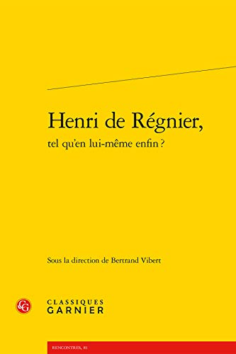 Henri Regnier Tel Qu en Lui-Meme Enfin?