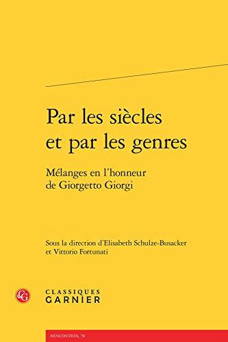 9782812425837: Par Siecles par Genres - Melanges en l Honneur Giorgetto Giorgi