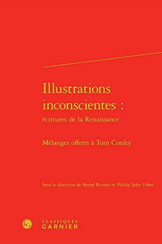Illustrations Inconscientes Écritures Renaissance - Melanges Offerts Tom Conley: Bernd ...