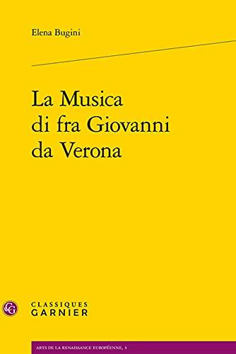 La Musica di fra Giovanni da Verona: Elena Bugini