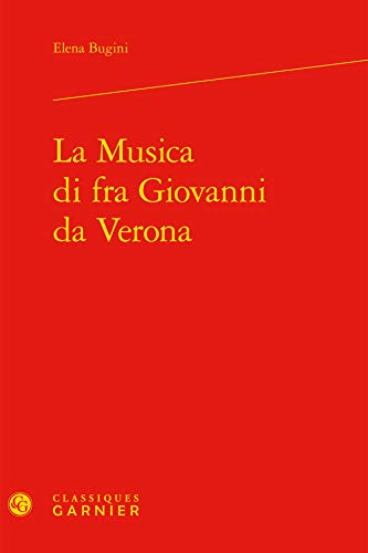 MUSICA DI FRA GIOVANNI DA VERONA: BUGINI ELENA